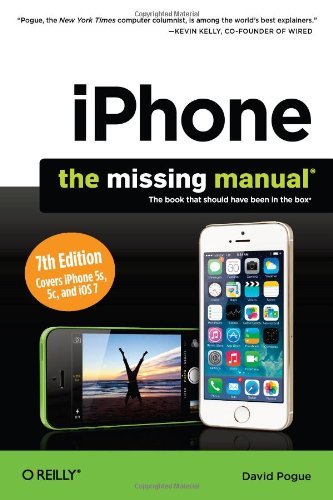 iPhone: The Missing Manual, 7th Edition