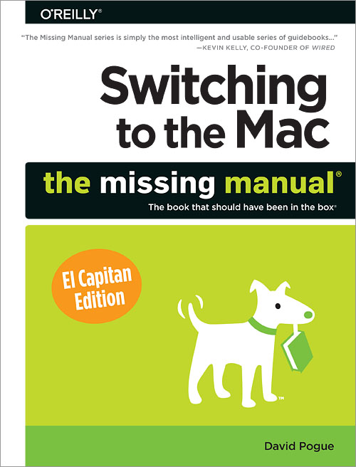 Switching To The Mac: The Missing Manual, El Capitan Edition