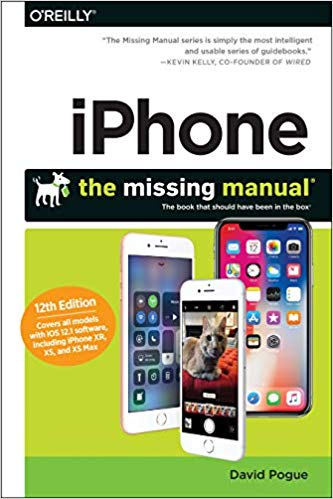 iPhone: The Missing Manual, 12th Edition